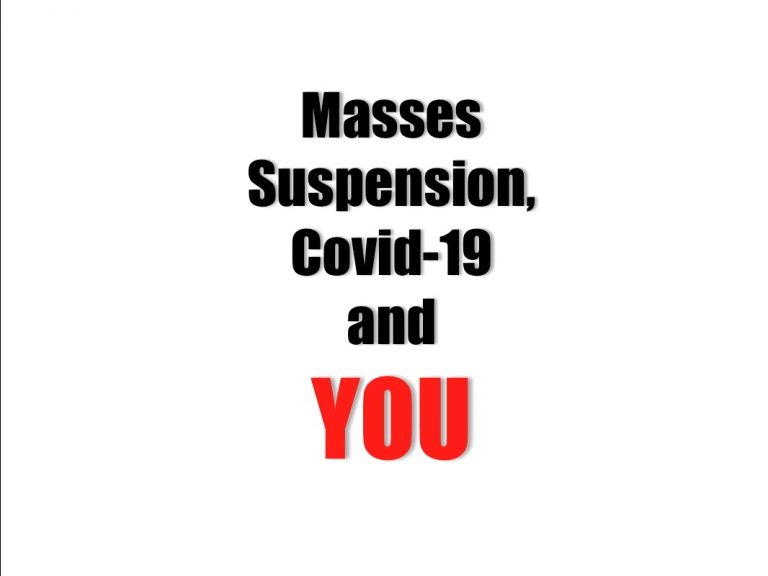 Read more about the article Video: Masses Suspension, Covid-19 and YOU