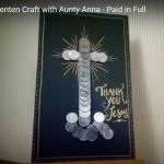 Paid in full - Lenten Craft with Aunty Anna